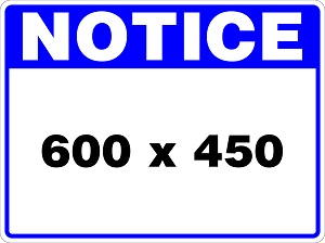 Notice Sign created by graphic design studio online at sign shop Brisbane Queensland Australia