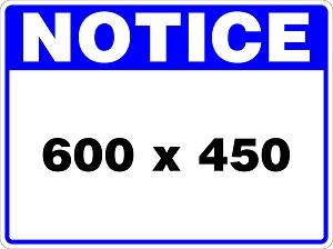 Notice Sign created by graphic design studio online at sign shop Brisbane Queensland Australia