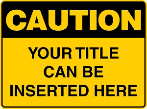 Caution Sign created by design studio online at sign shop Brisbane Queensland Australia